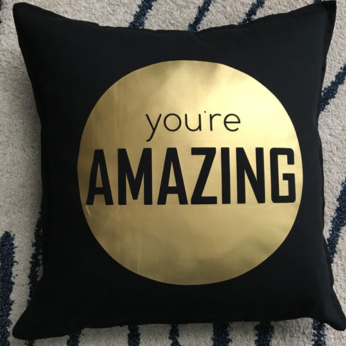 You're amazing Pillow