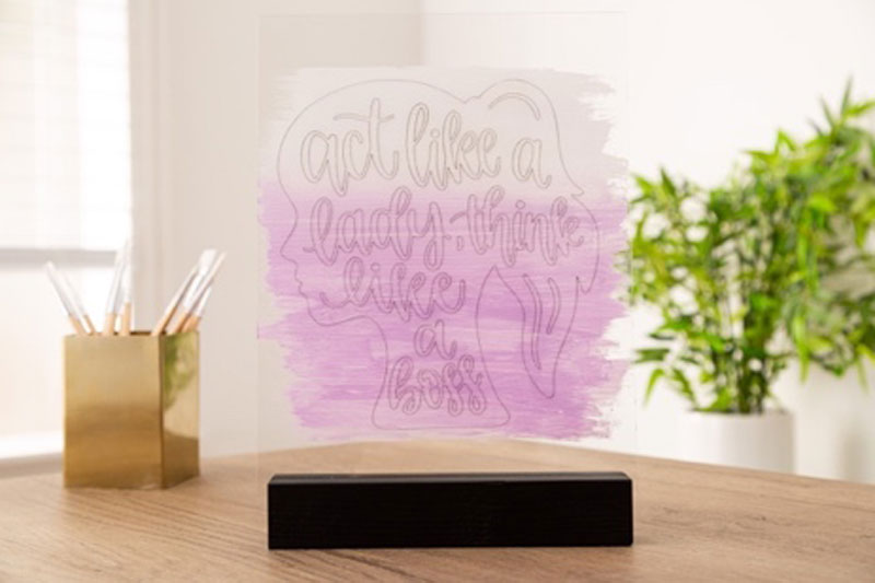 "Cricut ""Act like a lady"" Engraving Project on Acrylic"