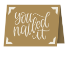 You Nailed it Cricut insert card image