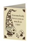 Gnomebody Loves You as Much as I do Cricut insert card image