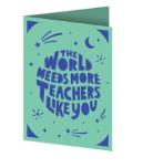 The World Needs More Teachers Like You Cricut insert card image