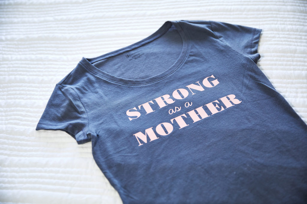 """""""Strong as a mother"""" t-shirt"""