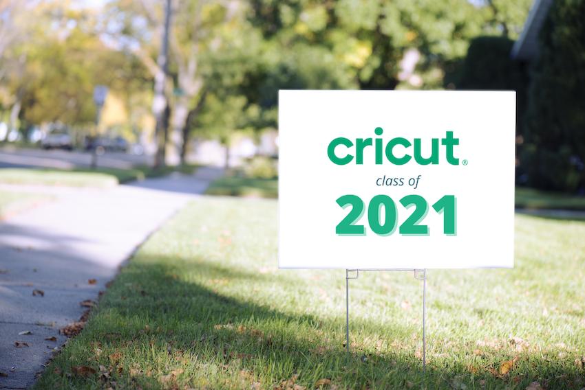 """Cricut Class of 2021"" yard sign in grass"
