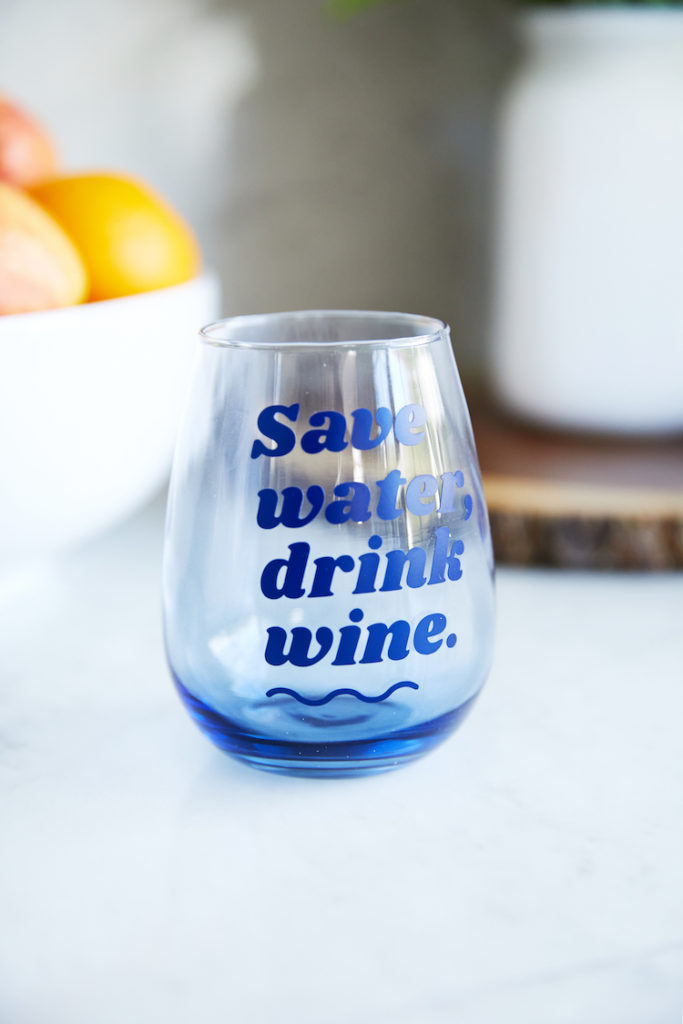 """Save water, drink wine"" wine glass"