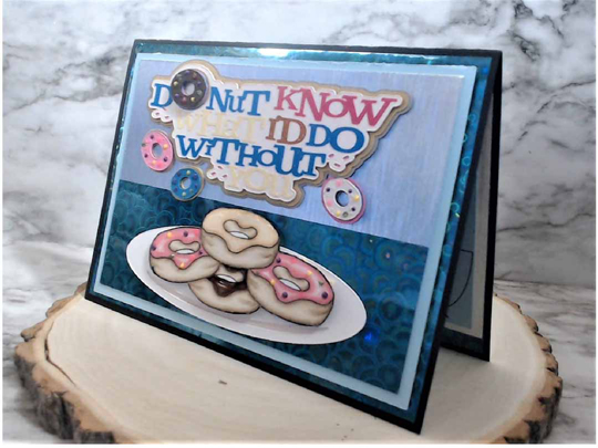 """Mental health greeting card that says """"Donut know what I'd do without you"""""""